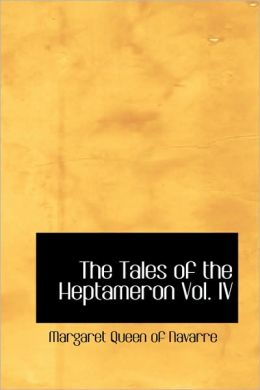 The Tales Of The Heptameron Vol. Iv