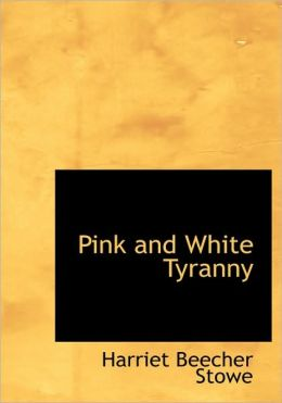 Pink And White Tyranny (Large Print Edition)