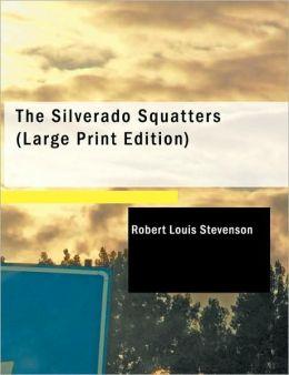 The Silverado Squatters (Large Print Edition)
