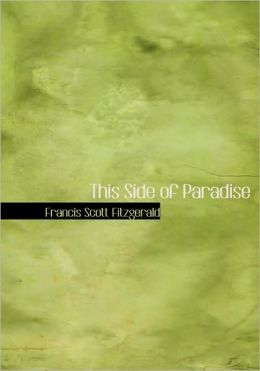 This Side Of Paradise (Large Print Edition)