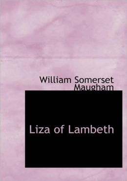 Liza Of Lambeth (Large Print Edition)