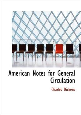 American Notes For General Circulation (Large Print Edition)