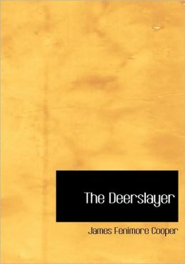 The Deerslayer (Large Print Edition)