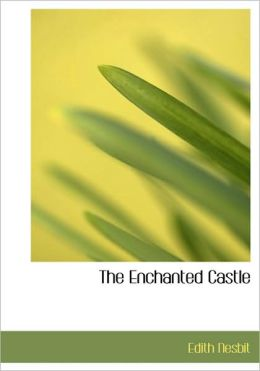 The Enchanted Castle (Large Print Edition)