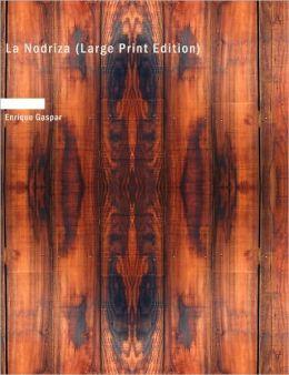 La Nodriza (Large Print Edition)