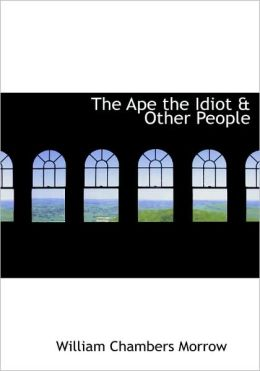 The Ape The Idiot A Other People (Large Print Edition)