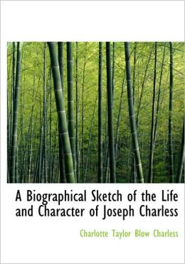 A Biographical Sketch Of The Life And Character Of Joseph Charless (Large Print Edition)