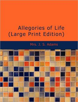 Allegories Of Life (Large Print Edition)