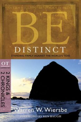 Be Distinct (2 Kings and 2 Chronicles): Standing Firmly Against the World's Tides