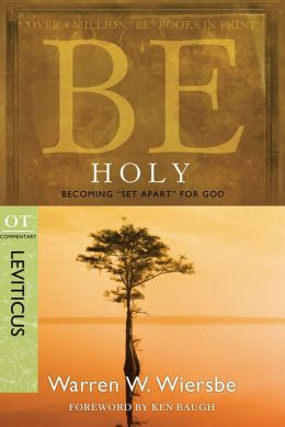 Be Holy (Leviticus): Becoming Set Apart for God