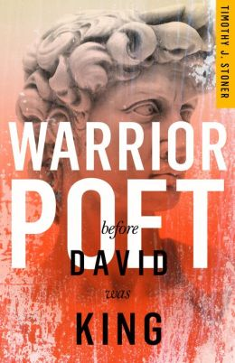 Warrior Poet: Before David Was King - A Novel