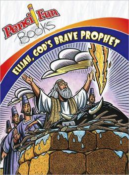 Elijah, God's Brave Prophet