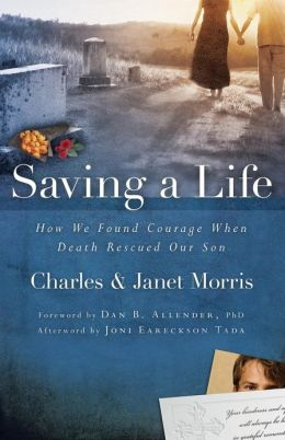 Saving a Life: How We Found Courage When Death Rescued Our Son