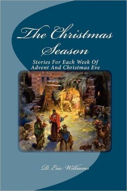 The Christmas Season: Stories for Each Week of Advent and Christmas Eve