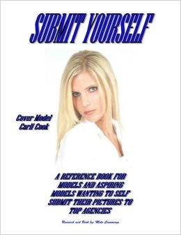 Submit Yourself: A Reference Book for Models and Aspiring Models