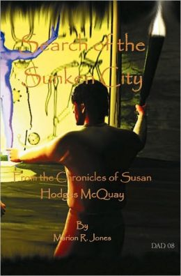 Search of the Sunken City: From the Chronicles of Susan Hodges Mcquay
