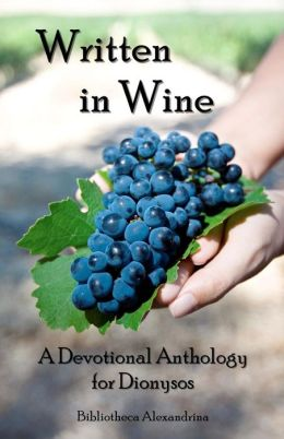 Written in Wine: A Devotional Anthology for Dionysos