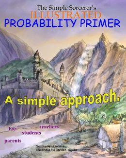 The Simple Sorcerer's Illustrated Probability Primer