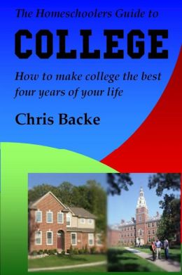 The Homeschoolers Guide to College