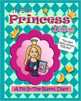 The Busy Princess Diary: The Diary That's Written for You!