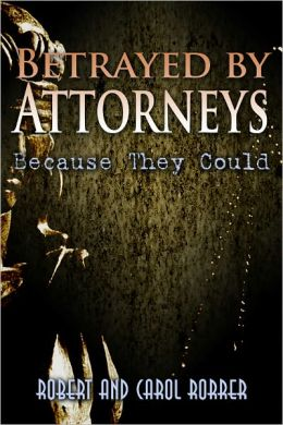 Betrayed by Attorneys