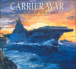 Carrier War: Aviation Art of World War II