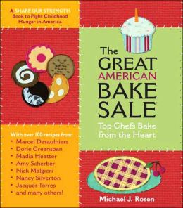 The Great American Bake Sale: Top Chefs Bake from the Heart