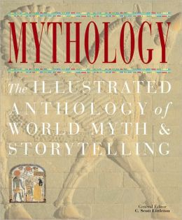 Mythology: The Illustrated Anthology of World Myth & Storytelling
