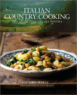 Italian Country Cooking: The Secrets of Cucina Povera