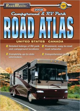 2008 Roadmaster: Campground & RV Park Road Atlas