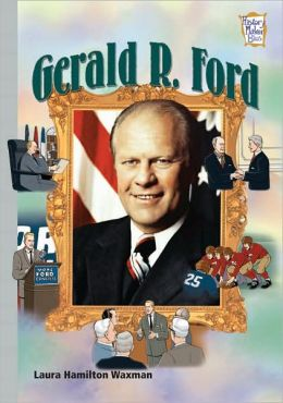 Gerald R. Ford: Presidents and Patriots (History Maker Bios)