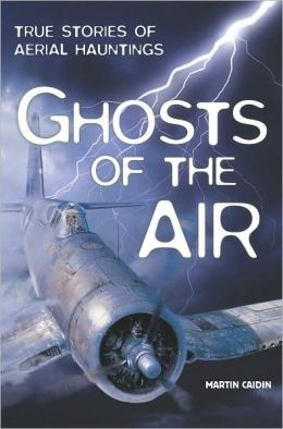 Ghosts of the Air: True Stories of Aerial Hauntings