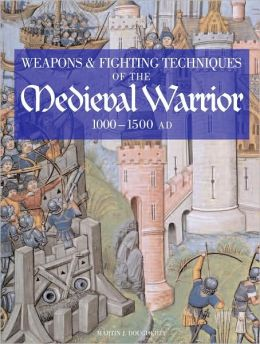 Weapons & Fighting Techniques of the Medieval Warrior: 1000 - 1500 AD