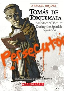 Tomas de Torquemada: Architect of Torture During the Spanish Inquisition