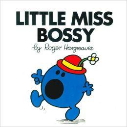 Little Miss Bossy (Mr. Men and Little Miss Series)