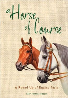A Horse of Course: A Round Up of Equine Facts