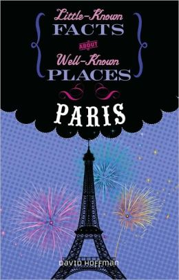 Paris (Little-Known Facts about Well-Known Places)