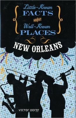 New Orleans (Little-Known Facts about Well-Known Places)