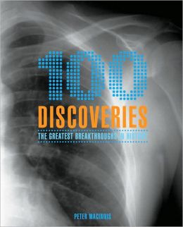 100 Discoveries: The Greatest Breakthroughs in History
