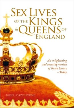 Sex Lives of the Kings and Queens of England