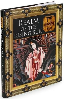 Realm of the Rising Sun: Japanese Myth (Myth and Mankind)