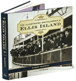 The Illustrated Encyclopedia of Ellis Island