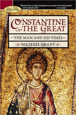 Constantine the Great: The Man and His Times (Barnes & Noble Rediscovers Series)
