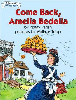 Come Back, Amelia Bedelia (An I Can Read! Picture Book)