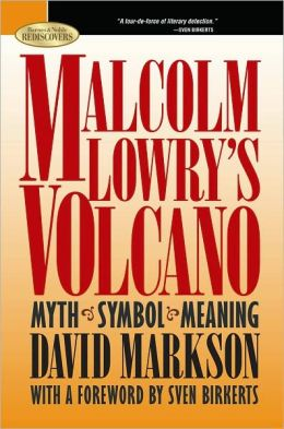 Malcolm Lowry's Volcano: Myth Symbol Meaning (Barnes & Noble Rediscovers Series)
