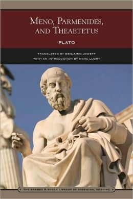 Meno, Parmenides, and Theaetetus (Barnes & Noble Library of Essential Reading)