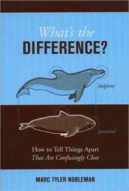 What's the Difference?: How to Tell Things Apart That Are Confusingly Close