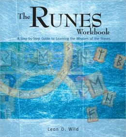 The Runes Workbook: A Step-by-Step Guide to Learning the Wisdom of the Staves