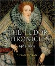 Book Cover Image. Title: The Tudor Chronicles:  1485 - 1603, Author: Susan Doran