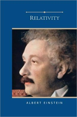 Relativity: The Special and the General Theory (Barnes & Noble Edition)